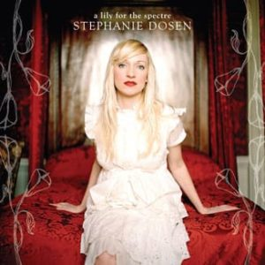A Lily for the Spectre - Stephanie Dosen's second CD