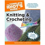 Complete Idiots Guide to Knitting and Crocheting 3rd Edition square