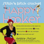 Stitch N Bitch Crochet The Happy Hooker book cover sm