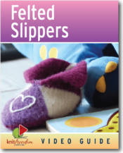 Felted Slippers Online Class
